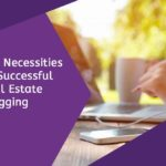 The Necessities of Successful Real Estate Blogging 3